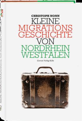 Kleine Migrationsgeschichte von Nordrhein-Westfalen
